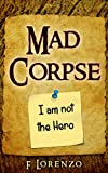 Mad Corpse: I am not the Hero