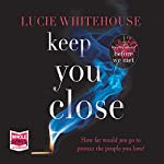 Keep You Close | Lucie Whitehouse