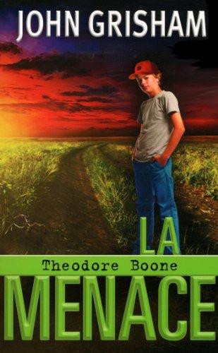 Théodore Boone : La menace : roman