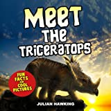 Meet The Triceratops: Fun Facts & Cool Pictures (Meet The Dinosaurs)