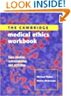 The Cambridge Medical Ethics Workbook: Case Studies, Commentaries and Activities