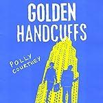 Golden Handcuffs | Polly Courtney