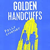 Golden Handcuffs | [Polly Courtney]