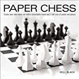 img - for Paper Chess: Create Your Own Chess Set with a Detachable Board and 2 Full Sets of Punch-out Pieces book / textbook / text book