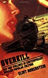 img - for Overkill: Sex and Violence in Contemporary Russian Popular Culture (Culture and Society after Socialism) book / textbook / text book