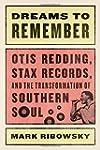 Dreams To Remember: Otis Redding Stax...