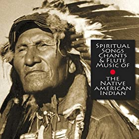 Spiritual Chants & Flute Music of the Native American Indians