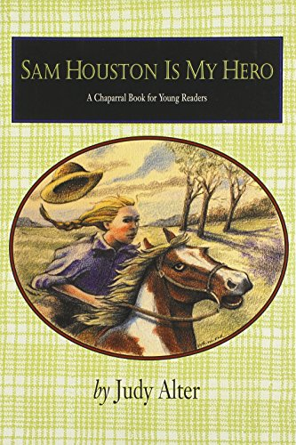 Sam Houston Is My Hero (Chaparral Books) PDF