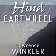 Hind Cartwheel: Orion's Cartwheels, Book 3 Audiobook by Lawrence Winkler Narrated by Lawrence Winkler