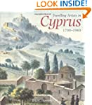Travelling Artists in Cyprus, 1700-1956