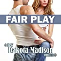 Fair Play: Matchplay Series, Book 2 Audiobook by Dakota Madison Narrated by Ann Druen