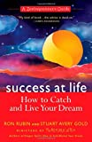 Success at Life: A Zentrepreneur's Guide : How to Catch and Live Your Dream (1557044767) by Rubin, Ron