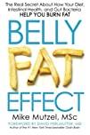 Belly Fat Effect: The Real Secret About How Your Diet, Intestinal Health, and Gut Bacteria Help You…