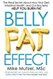 Belly Fat Effect: The Real Secret About How Your Diet, Intestinal Health, and Gut Bacteria Help You Burn Fat