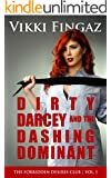Dirty Darcey and the Dashing Dominant (The Forbidden Desires Club Book 1)