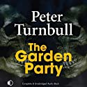 The Garden Party (       UNABRIDGED) by Peter Turnbull Narrated by Gordon Griffin