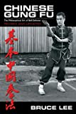 Chinese Gung Fu: The Philosophical Art of Self-Defense Revised and Updated (0897501128) by Lee, Bruce