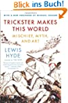 Trickster Makes This World: Mischief,...