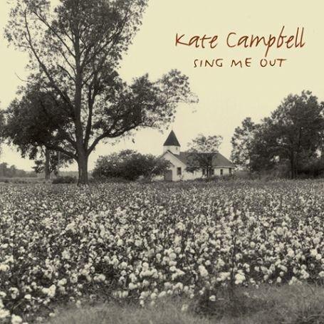kate campbell - Sing Me Out - Lyrics2You