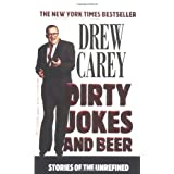Dirty Jokes and Beer: Stories of the Unrefinedby Drew Carey