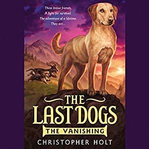 The Last Dogs: The Vanishing Audiobook