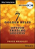 """The 7 """"Golden Rules"""" for Option Trading Success"""