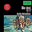Arctic Adventure: Englisch lernen ab dem 3. Lernjahr (Die drei ???) Hörbuch von Kari Erlhoff Gesprochen von: Brian Munatones