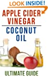 Coconut Oil and Apple Cider Vinegar: How To Use Apple Cider Vinegar and Coconut Oil To Lose Weight, Prevent Allergies, And Boost Your Immune System
