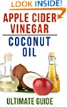 Coconut Oil and Apple Cider Vinegar:...