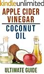 Coconut Oil and Apple Cider Vinegar:...