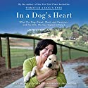 In a Dog's Heart: What Our Dogs Need, Want, and Deserve--and the Gifts We Can Expect in Return (       UNABRIDGED) by Jennifer Arnold Narrated by Jennifer Arnold