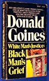White Mans Justice Black Grief (0870670271) by Goines, Donald