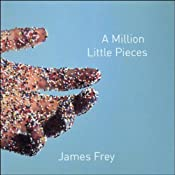 A Million Little Pieces | [James Frey]