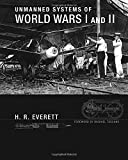 img - for Unmanned Systems of World Wars I and II (Intelligent Robotics and Autonomous Agents series) book / textbook / text book