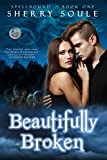 Beautifully Broken: Young Adult Paranormal Romance (Spellbound Prodigies Book 1)
