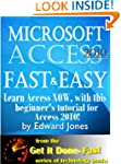 Microsoft Access 2010, Fast and Easy:...