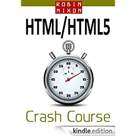Robin Nixon's HTML & HTML5 Crash Course: Learn HTML5 in 20 Easy Lessons