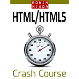 Robin Nixon's HTML & HTML5 Crash Course: Learn HTML5 in 20 Easy Lessonsby Robin Nixon