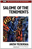 Salome of the Tenements (Radical Novel Reconsidered) (0252064356) by Yezierska, Anzia