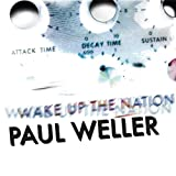 PAUL WELLER - WAKE UP THE NATION (DELUXE)