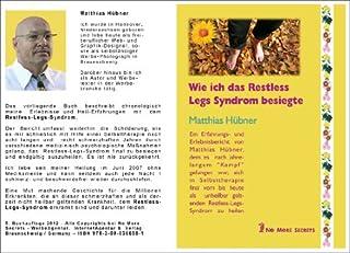 Wie ich das Restless Legs Syndrom besiegte / Buch Heilbericht (German Edition)