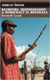 Diamonds, Dispossession and Democracy in Botswana (African Issues) (1847013120) by Good, Kenneth