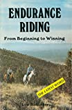 Successful Endurance Riding: The Ultimate Test of Horsemanship