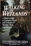 img - for Walking the Wetlands: A Hiker's Guide to Common Plants and Animals of Marshes, Bogs, and Swamps (Wiley Nature Editions) book / textbook / text book