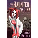 The Haunted Vagina ~ Carlton Mellick III