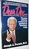 img - for Dear Doc--: The Noted Authority Answers Your Questions on Drinking and Drugs Paperback - April, 1985 book / textbook / text book
