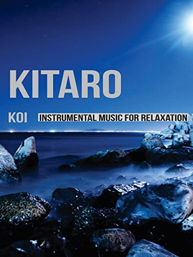Kitaro - Koi - Instrumental Music for Relaxation