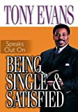 Tony Evans Speaks Out On Being Single and Satisfied (Tony Evans Speaks Out Booklet Series) (0802443710) by Evans, Tony