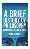 Brief History of Philosophy: From Socrates to Derrida