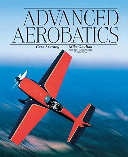 Advanced Aerobatics (Practical Flying Series)